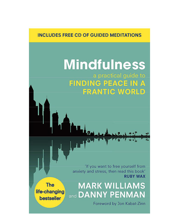 Mindfulness: A practical guide to finding peace